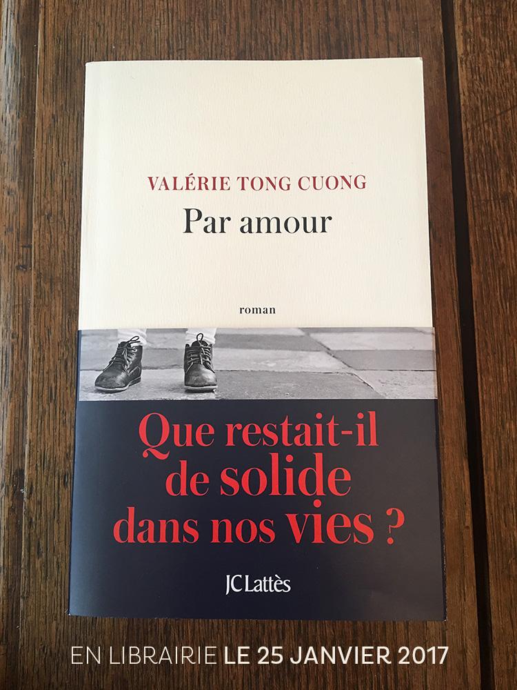 Par amour, le nouveau roman de Valérie Tong Cuong en librairie le 25 janvier 2017