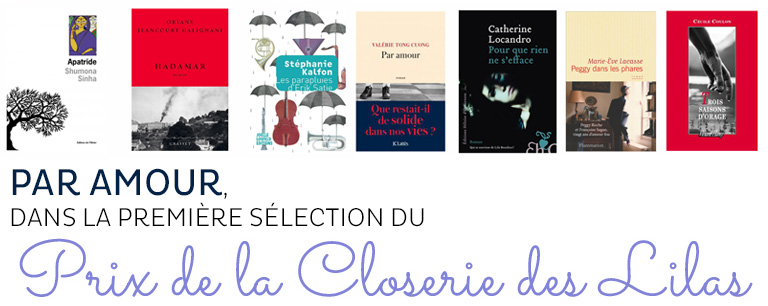 Par amour, 1ere sélection du Prix de la Closerie des Lilas