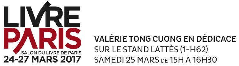 Dédicace Valérie Tong Cuong samedi 25 mars de 15h à 16h30 sur le stand Lattès H62